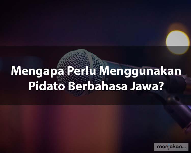 Mengapa Perlu Menggunakan Pidato Berbahasa Jawa?