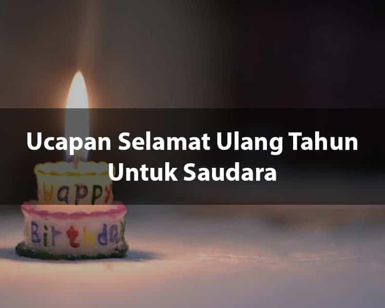 Ucapan Selamat Ulang Tahun Untuk Saudara