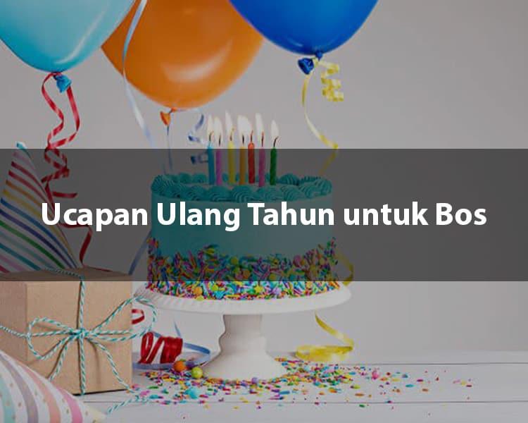 20 Ucapan Selamat Ulang Tahun Untuk Bos Atau Atasan Tambah Dekat