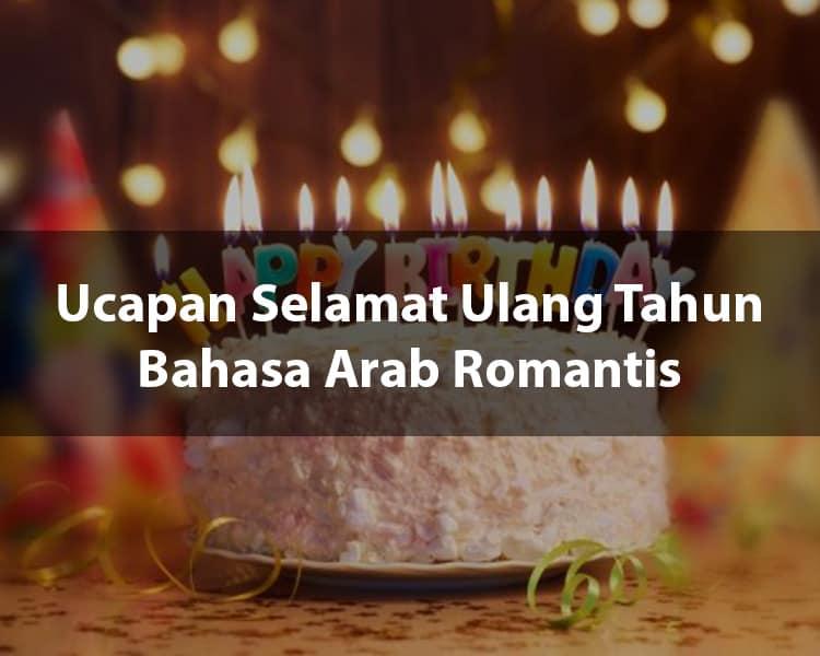 Ucapan Selamat Ulang Tahun Bahasa Arab Romantis