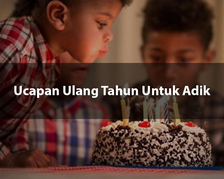 Ucapan Ulang Tahun Untuk AdikUcapan Ulang Tahun Untuk Adik