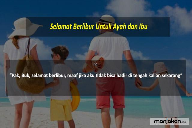 Selamat Berlibur Untuk Ayah Dan Ibu