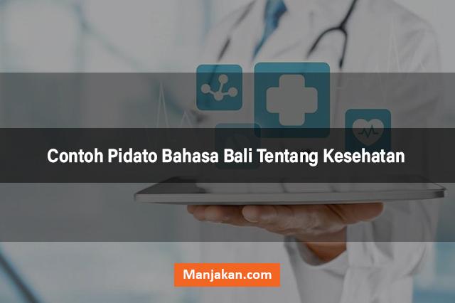 Contoh Pidato Bahasa Bali Tentang Kesehatan